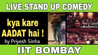 IIT BOMBAY KI AADAT Stand Up Comedy By Priyesh Sinha New Stand Up Comedy Video 2019