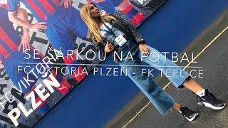 SE ŠÁRKOU NA FOTBAL: FC Viktoria Plzeň - FK Teplice