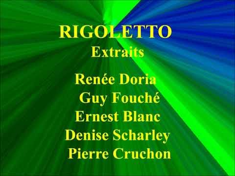 Rigoletto   Renée Doria    Guy Fouché   Ernest Blanc   Denise Scharley   Pierre Cruchon
