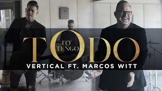 Lo Tengo Todo - Vertical Ft Marcos Witt Musica Cristiana