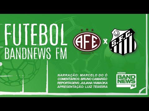 Ferroviária x Santos - Campeonato Paulista AO VIVO - 16/02/2020