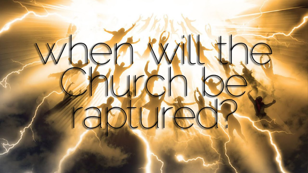When is the Rapture of the Church?