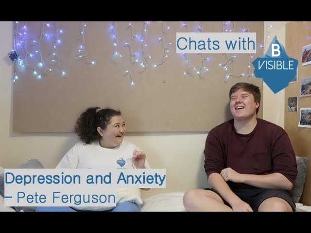 Chats with BVisible - Depression and Anxiety, Pete