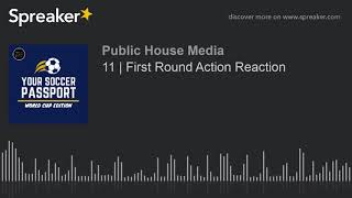 11 | First Round Action Reaction