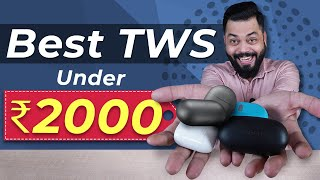 Best TWS Earphones Under ₹2000 ⚡⚡⚡ Top 5 Best Truly Wireless Earphones Under ₹2000