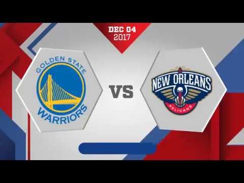 Golden State Warriors vs New Orleans Pelicans: December 4, 2017