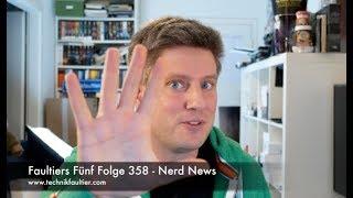 Faultiers Fünf Folge 358 - Nerd News