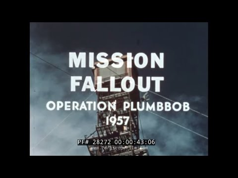 "OPERATION PLUMBBOB 1957 ATOMIC TEST ""MISSION FALLOUT"" 28272"