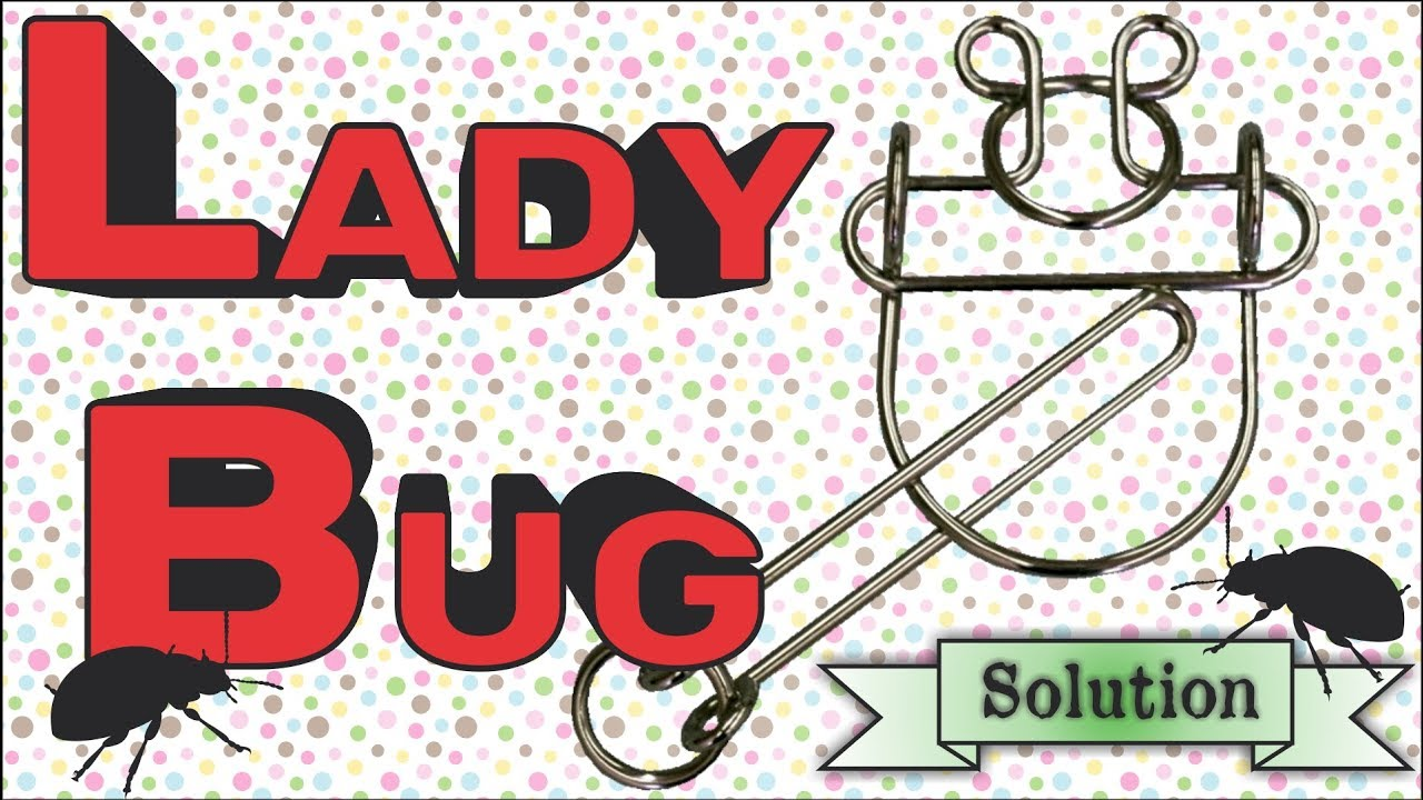 Solution for Lady Bug from Puzzle Master Wire Puzzles - YouTube