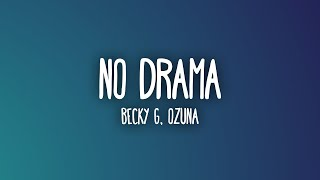 Becky G, Ozuna - No Drama (Letra/Lyrics)