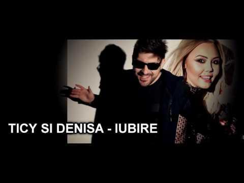 TICY SI DENISA - IUBIRE ( Originala 2017 )