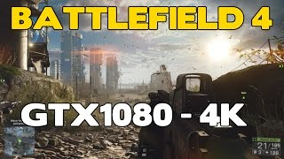 GTX 1080 - Battlefield 4 gameplay 4K ultra settings