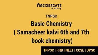 Basic Chemistry ( Samacheer kalvi 6th and 7th book chemistry) |TNPSC 2019