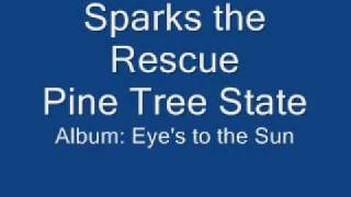 Watch Sparks The Rescue Pine Tree State video