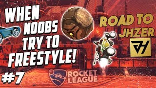 WHEN NOOBS TRY TO FREESTYLE ON ROCKET LEAGUE #7 | ROAD TO BECOMING JHZER | FUNNIES FAILS FREESTYLES