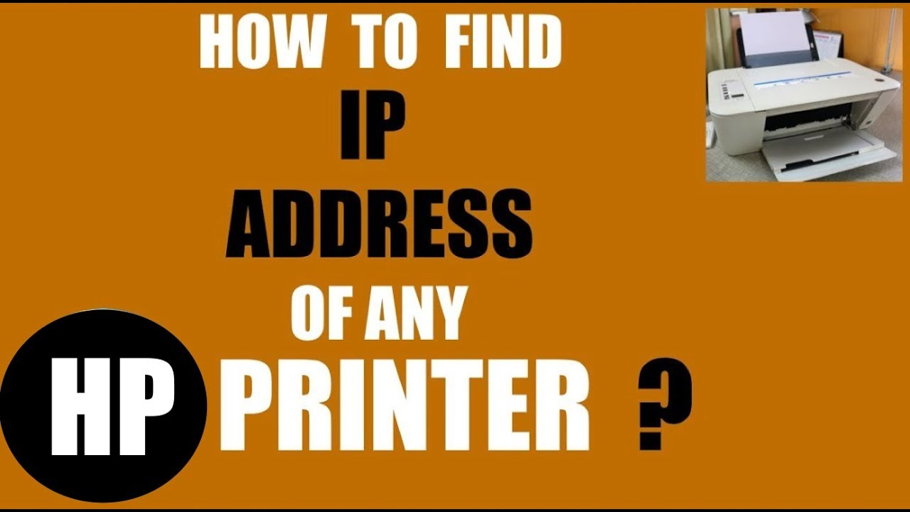 How To Find The Ip Address Of Any Hp Printer Youtube