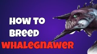 War Dragons How to Breed Whalegnawer