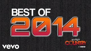 Spotlight Country - Best of Country Music in 2014 (Spotlight Country)