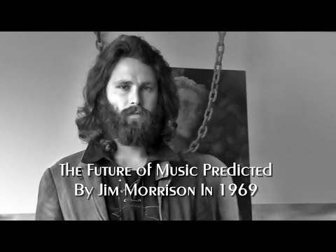 The Future Of Music Predicted  Jim Morrison In 1969