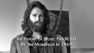 the future of music predicted by jim morrison in 1969