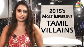 The Most Attractive Villains of 2015 | Tamil Movie | Isai, Naanum Rowdy Thaan