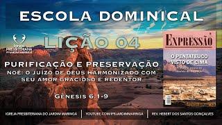 Lição 4 - Purificação e preservação - Gênesis 6.1-9