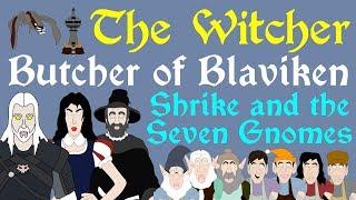 The Witcher: Butcher of Blaviken | Shrike and the Seven Gnomes | The Lesser Evil