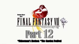 Final Fantasy VIII HD Playthrough Part  12