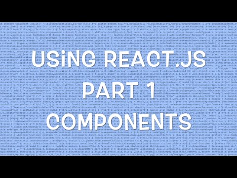 Using React.js v0.12 - Part 1/8 - Components