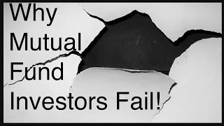Why Mutual Fund Investors Fail