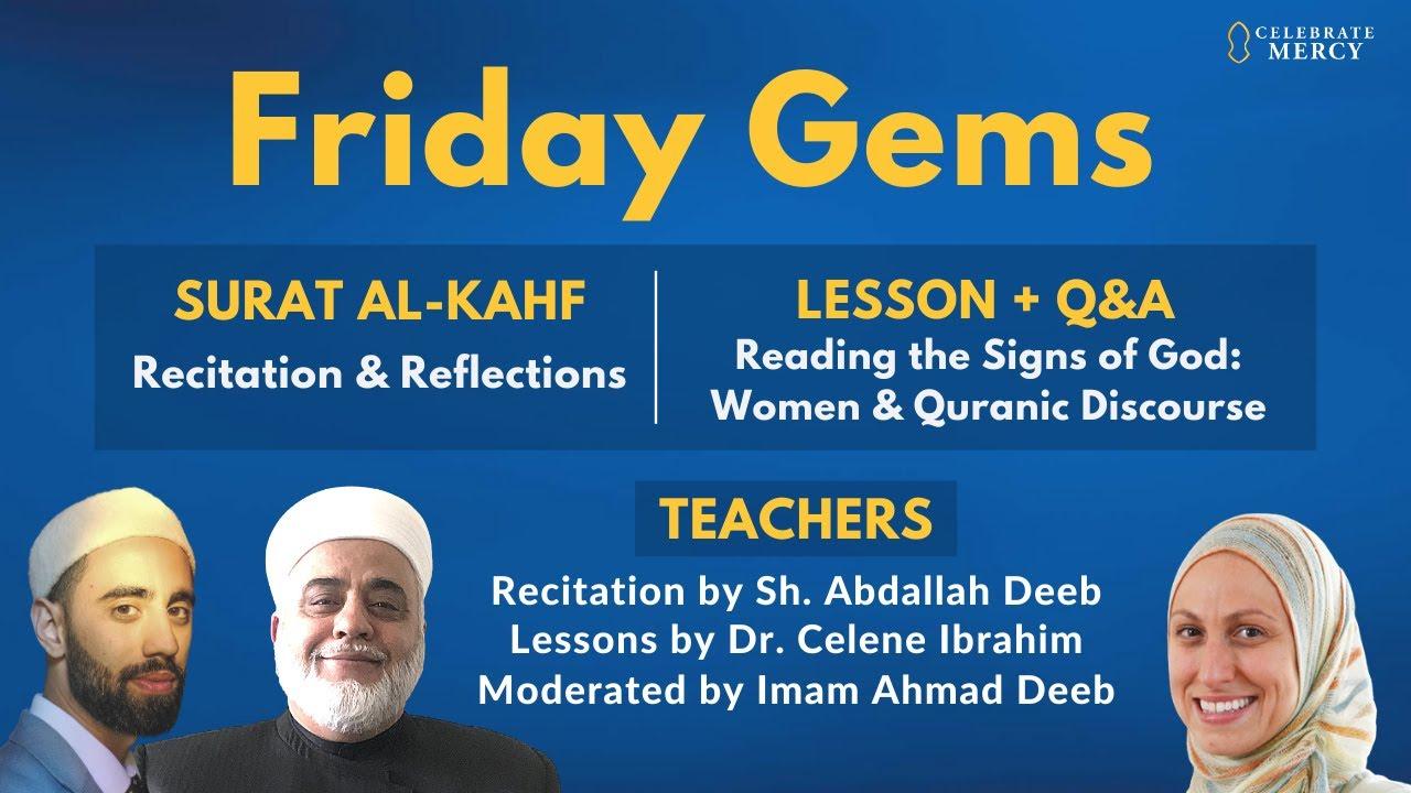 Friday Gems: Dr. Celene Ibrahim, Sh. Abdallah Deeb, Imam Ahmad Deeb