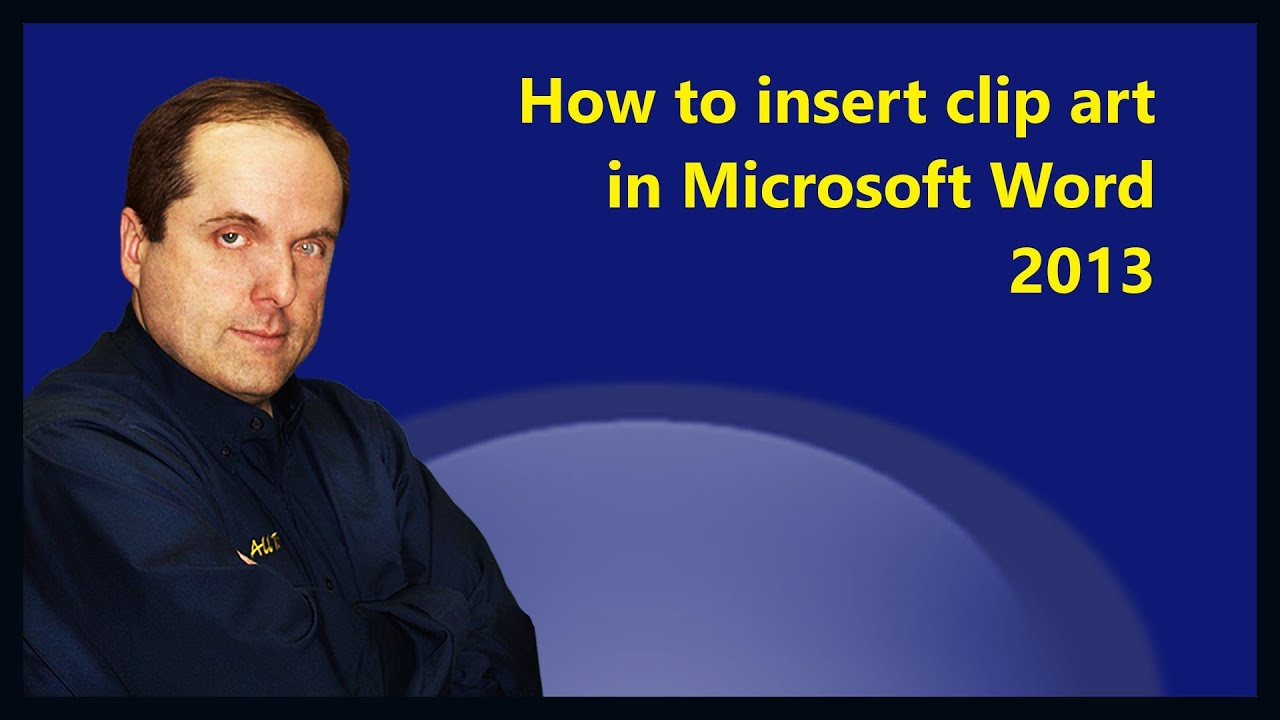 how to insert clip art in microsoft word 2013 [ 1280 x 720 Pixel ]