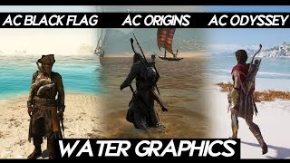 "AC Odyssey ""WATER GRAPHICS"" Comparison VS AC Black Flag VS AC Unity 