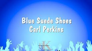 Blue Suede Shoes - Carl Perkins (Karaoke Version)
