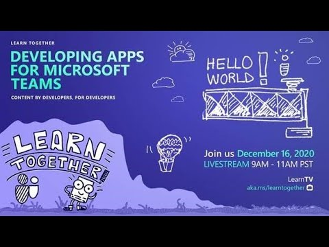 #LearnTogether – Developing Apps for Microsoft Teams