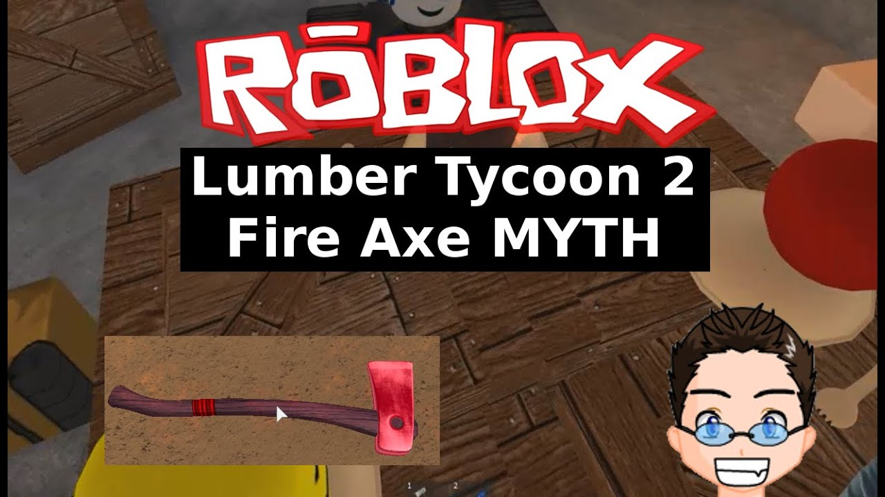 r/roblox - How do you get a fire axe in Lumber Tycoon 2?