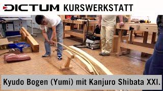Kyudo Bogen (Yumi) mit Kanjuro Shibata XXI - Premium-Workshop - DICTUM Kurswerkstatt