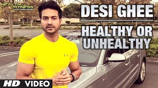Desi Ghee Healthy or Unhealthy? | Guru Mann | Health and Fitness