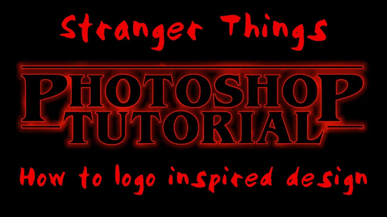 Stranger Things Logo | Photoshop tutorial | Inspired ...