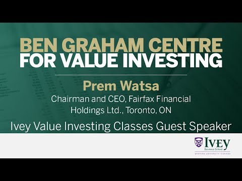 2011 Ivey Value Investing Classes Guest Speaker: Prem Watsa