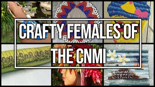 Crafty Females Of The CNMI