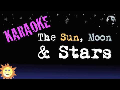 The Sun Moon & Stars Karaoke Version