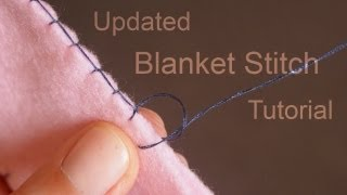 How To Do The Blanket Stitch (updated Tutorial)