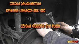 Szkoła Druciarstwa Wymiana Wahacza Bmw E60 Robota Cyk Fuch Wazzup :)
