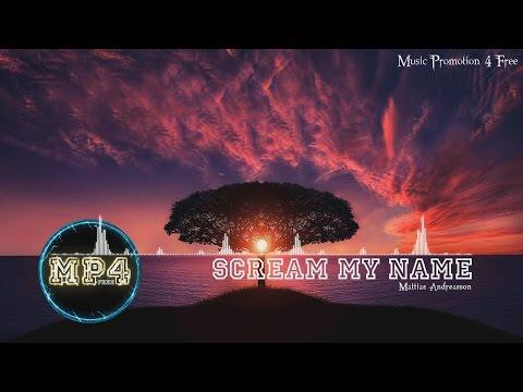 Scream My Name by Mattias Andreasson - [RnB Music]