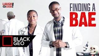 Finding A Bae   Dormtainment   Black Geo   LOL Network