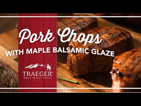 Easy Pork Chops with a Maple Balsamic Glaze | Traeger Grills