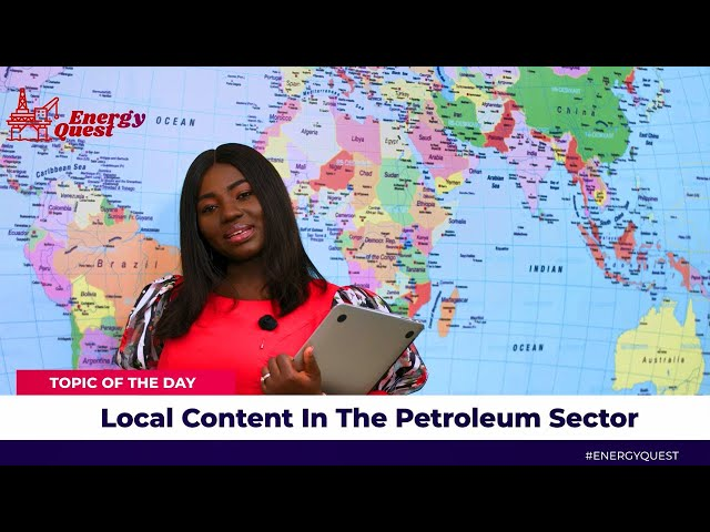 Energy Quest Episode 7   Local Content in the Petroleum Sector