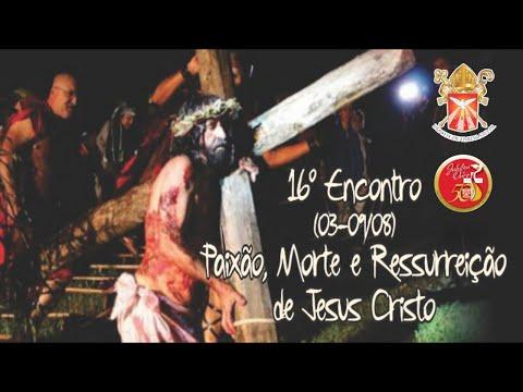 PROGRAMA JUBILEU EM AÇÃO: 16º ENCONTRO - PAIXÃO, MORTE E RESSURREIÇÃO DE JESUS CRISTO.