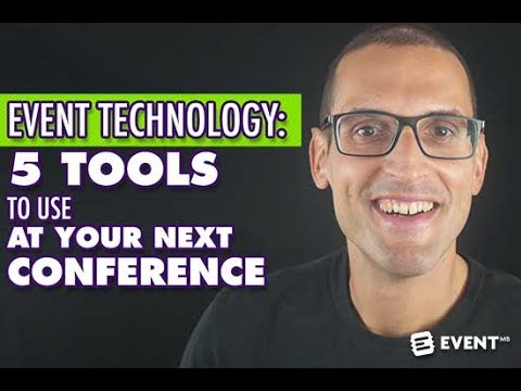 Event Technology: 5 Tools To Use At Your Next Conference